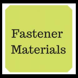 Fastener Materials